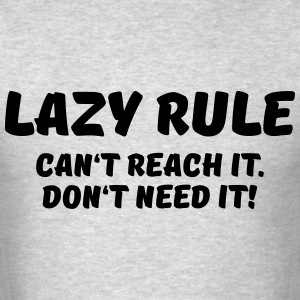 Lazy rule T-Shirts - Men's T-Shirt
