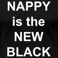 Design ~ Nappy is the New Black
