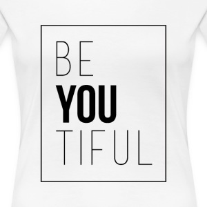 BeYOUtiful Women's T-Shirts - Women's Premium T-Shirt