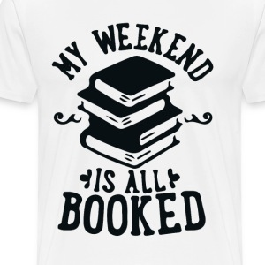 Booked Weekend  T-Shirts - Men's Premium T-Shirt