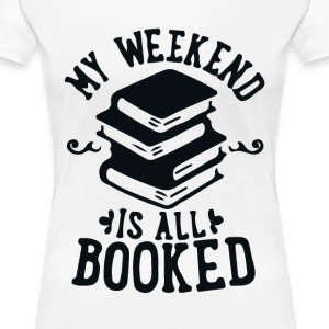 Booked Weekend  Women's T-Shirts - Women's Premium T-Shirt