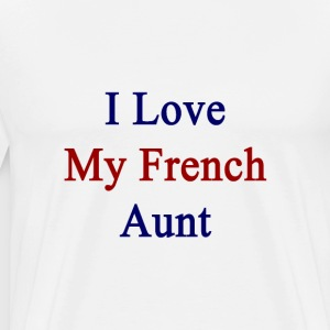i_love_my_french_aunt T-Shirts - Men's Premium T-Shirt