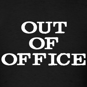 Out Of Office T-Shirts - Men's T-Shirt