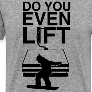 Do You Even Lift (Snowboarders Tee) Grey - Men's Premium T-Shirt