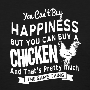 Happiness,Chicken Shirt - Women's T-Shirt
