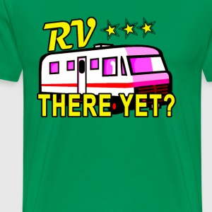 rv_there_yet_tshirt_ - Men's Premium T-Shirt