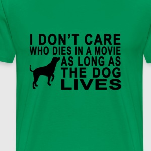i_dont_care_who_dies_in_a_movie_as_long_i_dont_car - Men's Premium T-Shirt