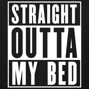 Straight Outta My Bed Women's T-Shirts - Women's T-Shirt