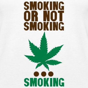 smoking or not smoking cannabis drug Tanks - Women's Premium Tank Top