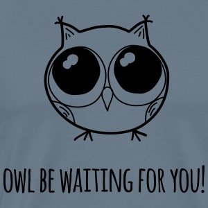 Owl be waiting for you! - farewell gift - Men's Premium T-Shirt