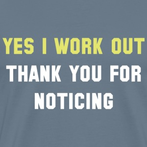 Yes I Work Out - Men's Premium T-Shirt