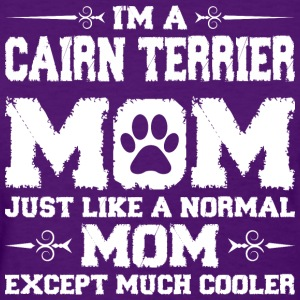 Im Cairn Terrier Mom Just Like Normal Except much Women's T-Shirts - Women's T-Shirt