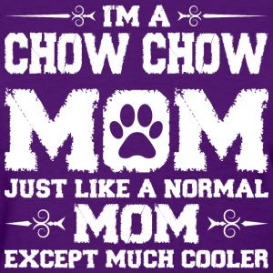 Im Chow Mom Just Like Normal Except much Cooler Women's T-Shirts - Women's T-Shirt