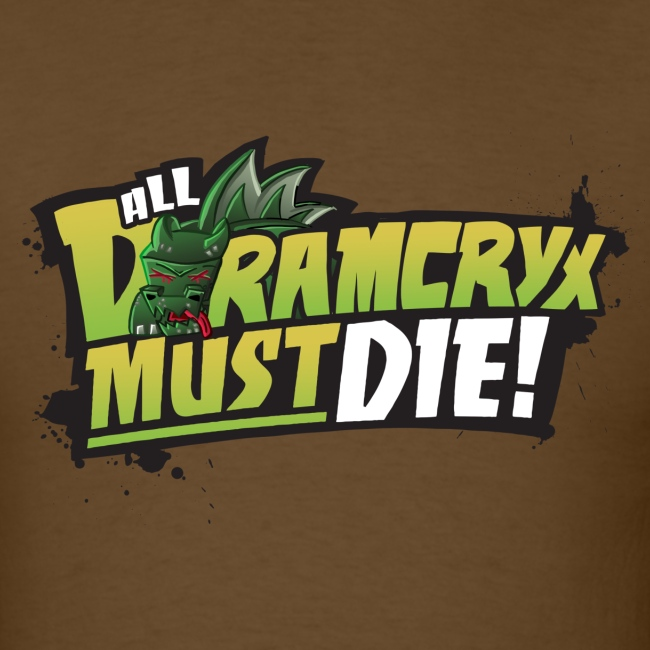 All Dramcryx Must Die!