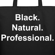 Design ~ Black.Natural.Professional. tote