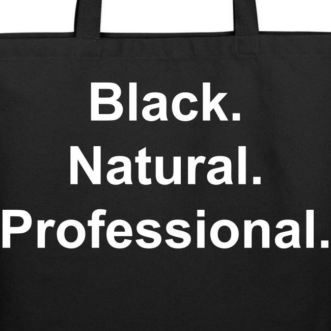 Black.Natural.Professional. tote