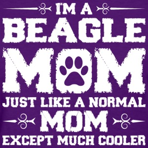 Im Beagle Mom Just Like Normal Except Much Cooler Women's T-Shirts - Women's T-Shirt