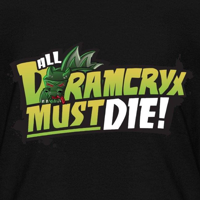 All Dramcryx Must Die!