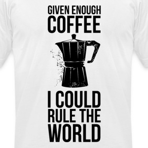 Given Enough Coffee I could... T-Shirts - Men's T-Shirt by American Apparel