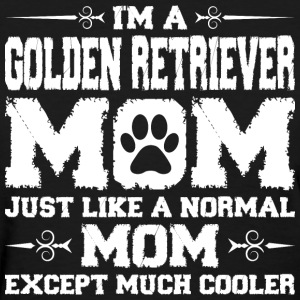 Im Golden Retriever Mom Just Like Normal Except  Women's T-Shirts - Women's T-Shirt