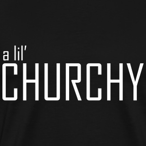 A Lil' Churchy Tee - Men's Premium T-Shirt