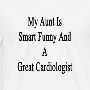 my_aunt_is_smart_funny_and_a_great_cardi T-Shirts - Men's Premium T-Shirt