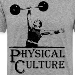 Physical Culture - Old Time Circus Strongman T-Shirts - Men's Premium T-Shirt
