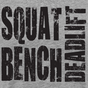 Squat, Bench Press, Deadlift T-Shirts - Men's Premium T-Shirt
