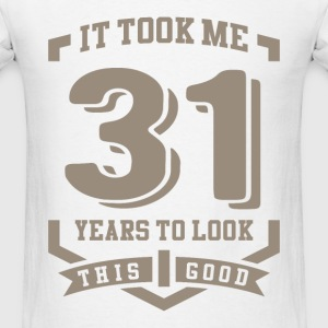 It Took Me 31 Years - Men's T-Shirt