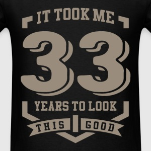 It Took Me 33 Years - Men's T-Shirt