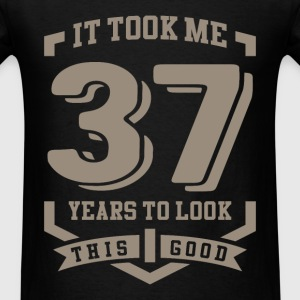 It Took Me 37 Years - Men's T-Shirt