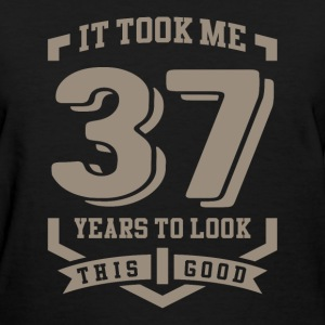 It Took Me 37 Years - Women's T-Shirt