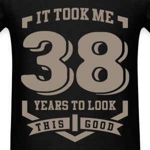 It Took Me 38 Years - Men's T-Shirt