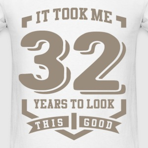 It Took Me 32 Years - Men's T-Shirt