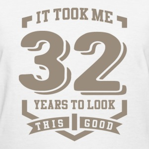 It Took Me 32 Years - Women's T-Shirt