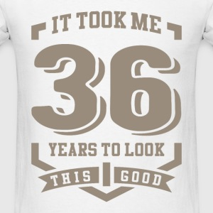 It Took Me 36 Years - Men's T-Shirt