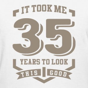 It Took Me 35 Years - Women's T-Shirt