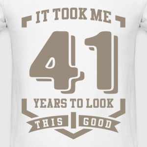 It Took Me 41 Years - Men's T-Shirt