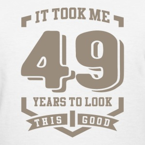It Took Me 49 Years - Women's T-Shirt
