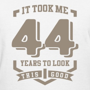 It Took Me 44 Years - Women's T-Shirt