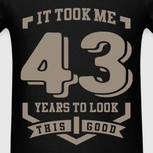 It Took Me 43 Years - Men's T-Shirt