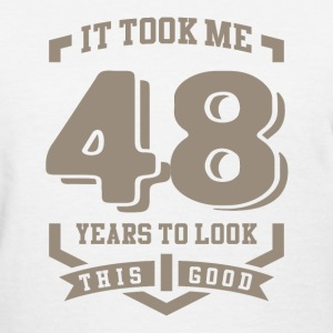 It Took Me 48 Years - Women's T-Shirt
