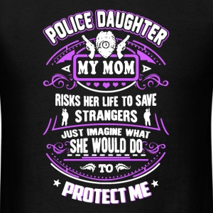 Police Daughter My Mom - Men's T-Shirt