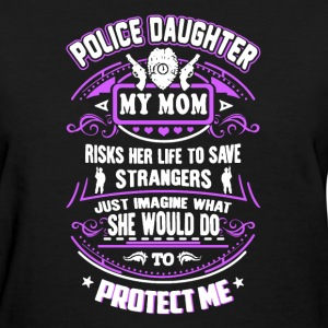 Police Daughter My Mom - Women's T-Shirt