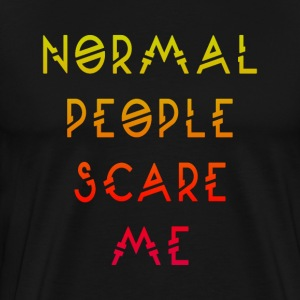 Normal people scare me men's t-shirt black - Men's Premium T-Shirt
