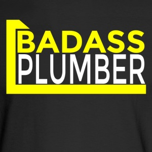 BADASS PLUMBER Long Sleeve Shirts - Men's Long Sleeve T-Shirt