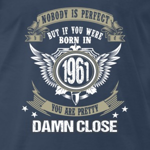 Born in 1961 - Close to perfection - Men's Premium T-Shirt