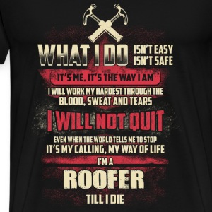 Roofer - It's my calling, my way of life - Men's Premium T-Shirt