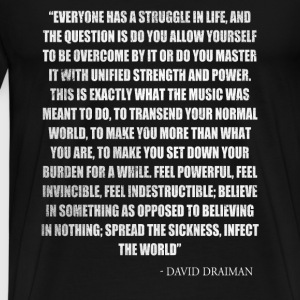 Music's strength and power - David Draiman - Men's Premium T-Shirt