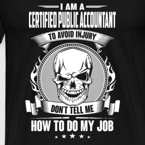 Certified public accountant - Avoiding injury - Men's Premium T-Shirt